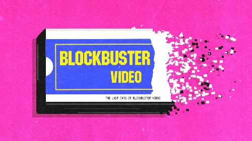 The Last Days of Blockbuster Video