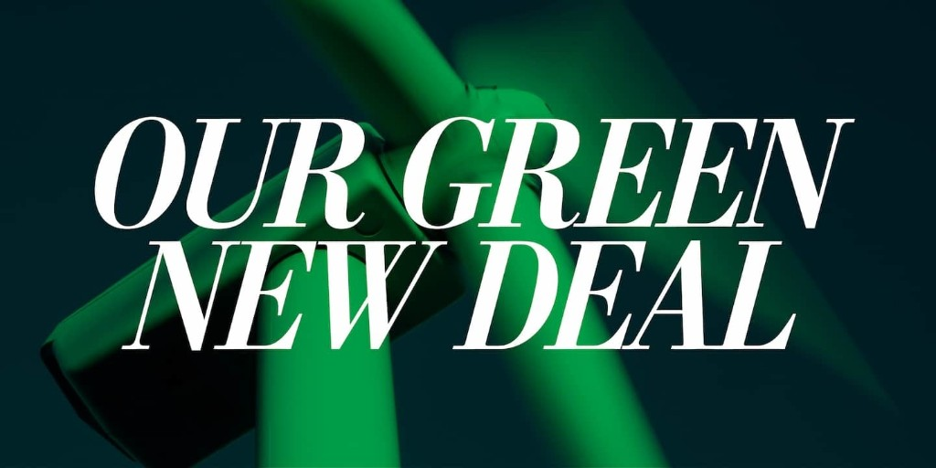 Want a Green New Deal? Here's a better one.