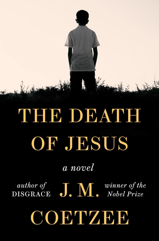 'The Death of Jesus' completes J.M. Coetzee's nativity-inspired trilogy. But what does it all mean?