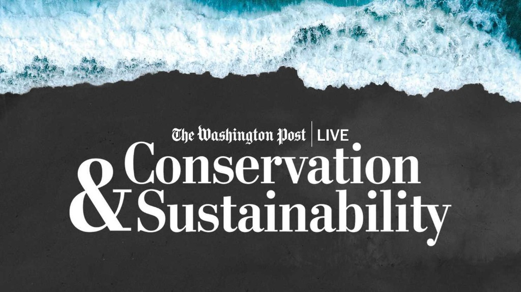 Conservation and Sustainability - The Washington Post