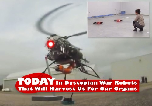 Today In Dystopian War Robots That Will Harvest Us For Our Organs